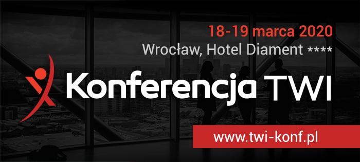 Konferencja TWI - 18-19 marca 2020 Wrocław, Hotel Diament ****